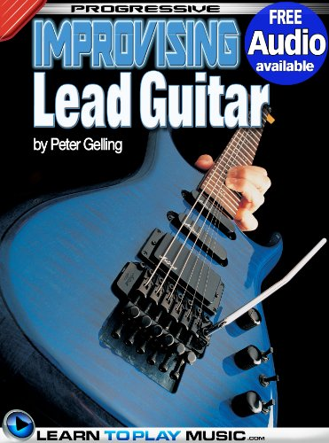 Improvising Lead Guitar Lessons: Teach Yourself How to Play Guitar (Free Audio Available) (Progressive)
