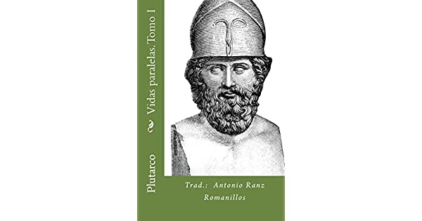 Vidas paralelas. Tomo I eBook: Plutarco, Antonio Ranz Romanillos: Amazon.com.mx: Tienda Kindle
