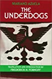 The Underdogs : A Novel of the Mexican Revolution, Azuela, Mariano, 1577662415