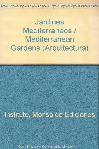 Descargar Libro Jardines Mediterraneos De Monsa Monsa De Ediciones Instituto