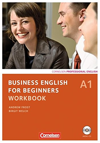 Business English for Beginners - Third Edition: A1 - Workbook mit CD