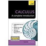 Calculus: A Complete Introduction (Teach Yourself: Math & Science)