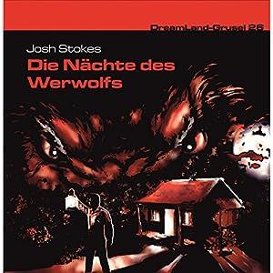 Die Nächte des Werwolfs (Dreamland Grusel 26) Hörbuch