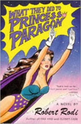 Bücher werden kostenlos heruntergeladen What They Did to Princess Paragon: A Novel by Robert Rodi 0452271630 in German MOBI