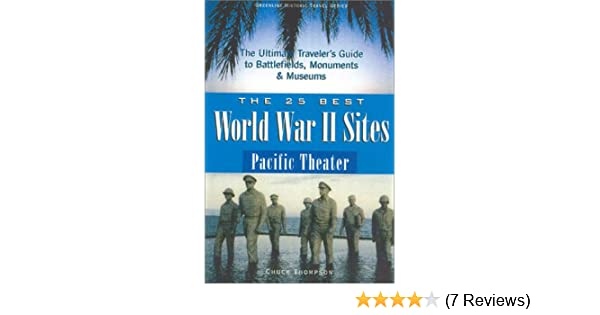 25 best world war ii sites pacific theater greenline historic travel chuck thompson 9780966635263 amazoncom books
