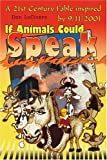 img - for If Animals Could Speak: A 21st Century Fable inspired by 9/11/2001 book / textbook / text book