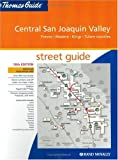 Thomas Guide Central San Joaquin Valley, California: Fresno, Madera, Kings, Tulare Counties Street Guide (Thomas Guide Central San Joaquin Valley, California Street Guide)