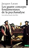 Le Séminaire, tome 11 : Les Quatre Concepts fondamentaux de la psychanalyse, 1964 par Lacan