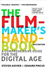 The Filmmaker's Handbook: A Comprehensive Guide for the Digital Age: 2013 Edition 4 Rev Upd Edition by Ascher, Steven, Pincus, Edward [2012]
