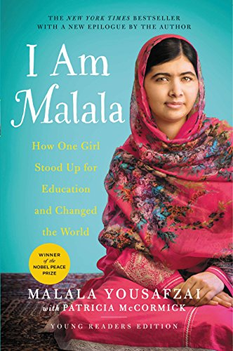 I Am Malala: How One Girl Stood Up for Education and Changed the World (Young Readers Edition) by [Yousafzai, Malala, McCormick, Patricia]