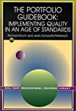 The Portfolio Guidebook : Implementing Quality in an Age of Standards, Koch, Richard and Schwartz-Petterson, Jean, 1929024010