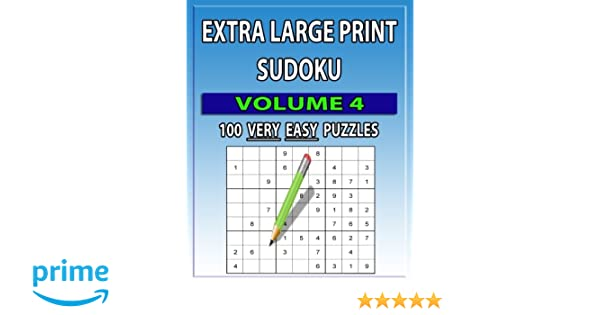 Extra Large Print Sudoku Very Easy Volume 4 100 Very Easy Large