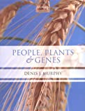 img - for People, Plants and Genes: The Story of Crops and Humanity [Paperback] [2007] Denis J. Murphy book / textbook / text book