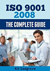 ISO 9001: 2008 The Complete Guide