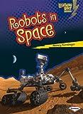Robots in Space, Nancy Furstinger, 1467745103
