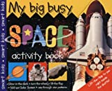 My Big Busy Space Activity Book