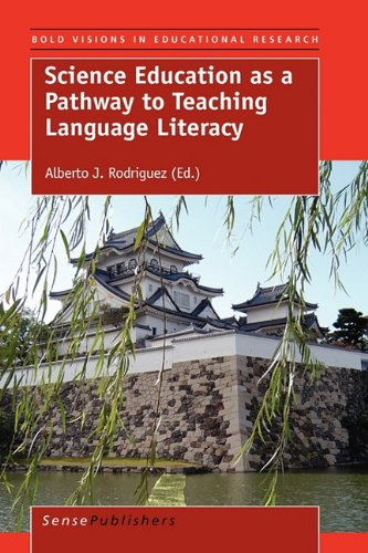 Science Education as a Pathway to Teaching Language Literacy (Bold Visions in Educational Research)