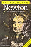 Introducing Newton and Classical Physics, William Rankin, 1840461586