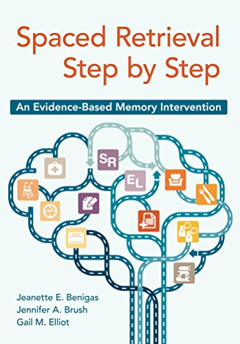 Spaced Retrieval Step by Step: An Evidence-Based Memory Intervention (Evidence Based Practice Occupational Therapy Mental Health)