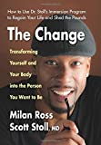 img - for The Change: Transforming Yourself and Your Body into the Person You Want to Be book / textbook / text book