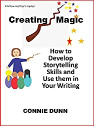 Creating Magic: How to Develop Storytelling Skills and Use them in Your Writing