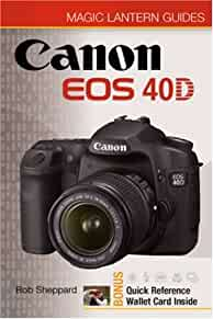eos 40d guide owners manual book u2022 rh userguideweb today canon eos 40d pocket guide EOS Rebel T5 vs 40D