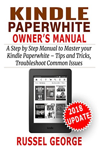amazon com kindle paperwhite owner s manual step by step manual to