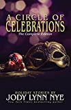 A Circle of Celebrations: The Complete Edition