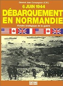 Débarquement en Normandie, 6 juin 1944 par Compagnon