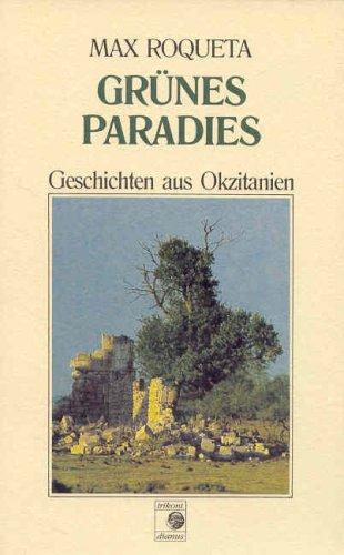 Grünes Paradies. Geschichten aus Okzitanien