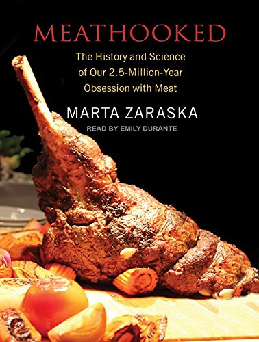 Meathooked: The History and Science of Our 2.5-Million-Year Obsession with Meat by Tantor Audio