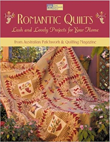 Romantic Quilts Lush And Lovely Projects For Your Home From