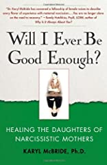 The first book for daughters who have suffered the abuse of selfish, self-involved mothers, Will I Ever Be Good Enough? provides the expert assistance you need in order to overcome this debilitating history and reclaim your life. Drawing on more than...