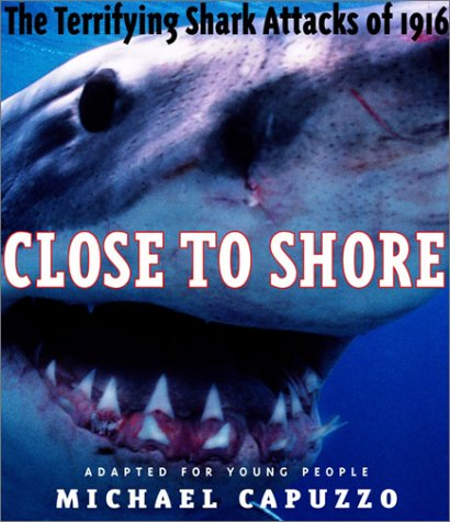 Read Online Close to Shore: The Terrifying Shark Attacks of 1916 (Bccb Blue Ribbon Nonfiction Book Award (Awards)) pdf