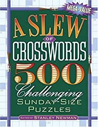 A Slew of Crosswords: 500 Challenging Sunday-Size Puzzles