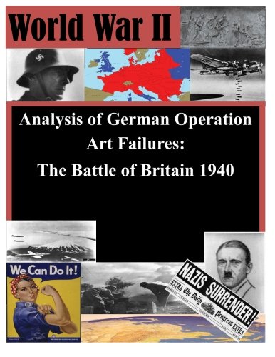 Download Analysis of German Operation Art Failures: The Battle of Britain 1940 pdf