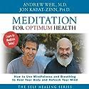 Meditation for Optimum Health Hörbuch von Andrew Weil, Jon Kabat-Zinn Gesprochen von: Andrew Weil, Jon Kabat-Zinn