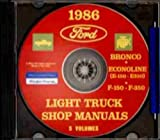 1986 FORD PICK-UP, VAN, BRONCO & LIGHT TRUCKS F150 F250 F350 Factory Repair Shop & Service Manual CD Includes: 1986 Ford Trucks including the Bronco; the F-150, F-250 and F-350 Pickup Truck 86