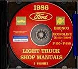 1986 FORD PICK-UP, VAN, BRONCO & LIGHT TRUCKS F150 F250 F350 Factory Repair Shop & Service Manual CD Includes: 1986 Ford Trucks including the Bronco; the F-150, F-250 and F-350 Pickup Truck 86