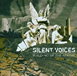 Building Up the Apathy by Silent Voices (2006-02-20)
