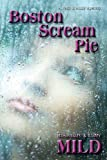 img - for Boston Scream Pie by Rosemary P. Mild (2013-07-14) book / textbook / text book