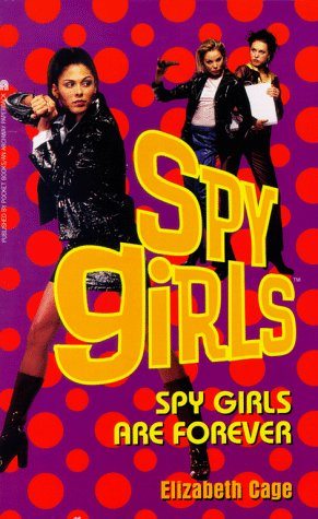 Spy Girls Are Forever - Book #4 of the Spy Girls