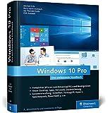 Windows 10 Pro: Das umfassende Handbuch. Profiwissen und Praxistipps zu Sicherheit, Netzwerk, Multimedia, PowerShell, Hyper-V, Cortana, Edge u. v. m.