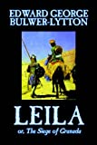 Leila, Or the Siege of Granada, Edward Bulwer-Lytton, 0809589710