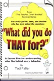 What Did You do THAT For?, Tod Faller, 092991533X