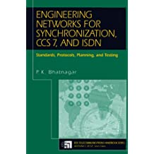 Engineering Networks for Synchronization, Ccs7, and Isdn