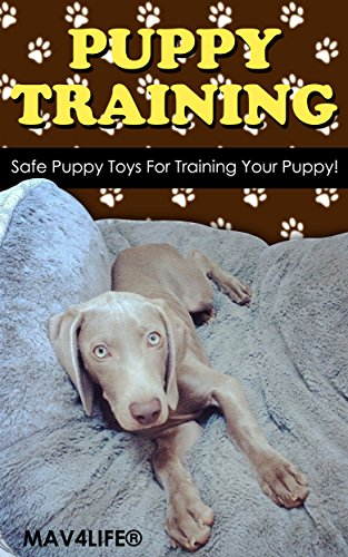 Puppy Training: Safe Puppy Toys For Training Your Puppy! (Kindle Books Dog Training)