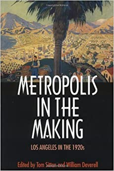 Book Metropolis in the Making: Los Angeles in the 1920s 1st (first) Edition [2001]