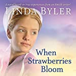 When Strawberries Bloom | Linda Byler