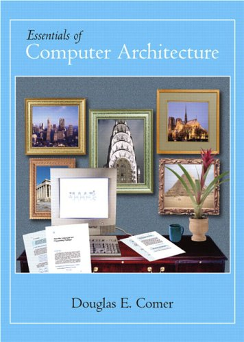 [PDF] Essentials of Computer Architecture Free Download | Publisher : Prentice Hall | Category : Computers & Internet | ISBN 10 : 0131491792 | ISBN 13 : 9780131491793